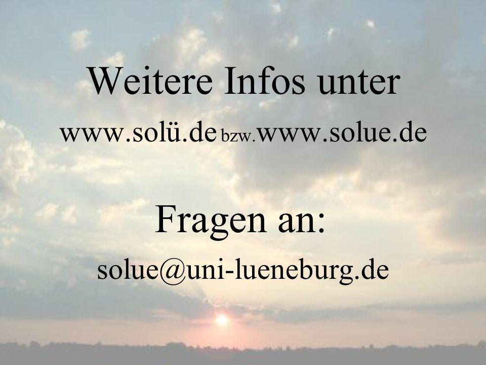 Weitere Infos unter www.solü.de bzw. www.solue.de Fragen an: solue@uni-lueneburg.de
