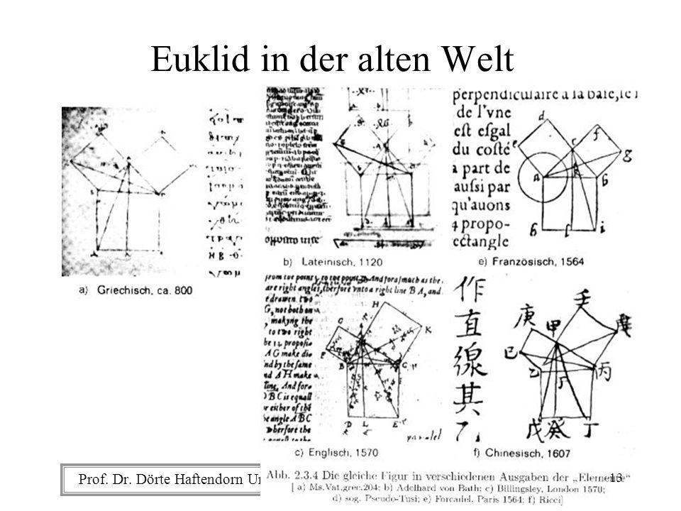 Prof. Dr. Dörte Haftendorn Universität Lüneburg www.uni-lueneburg.de/mathe-lehramt Euklid in der alten Welt 13