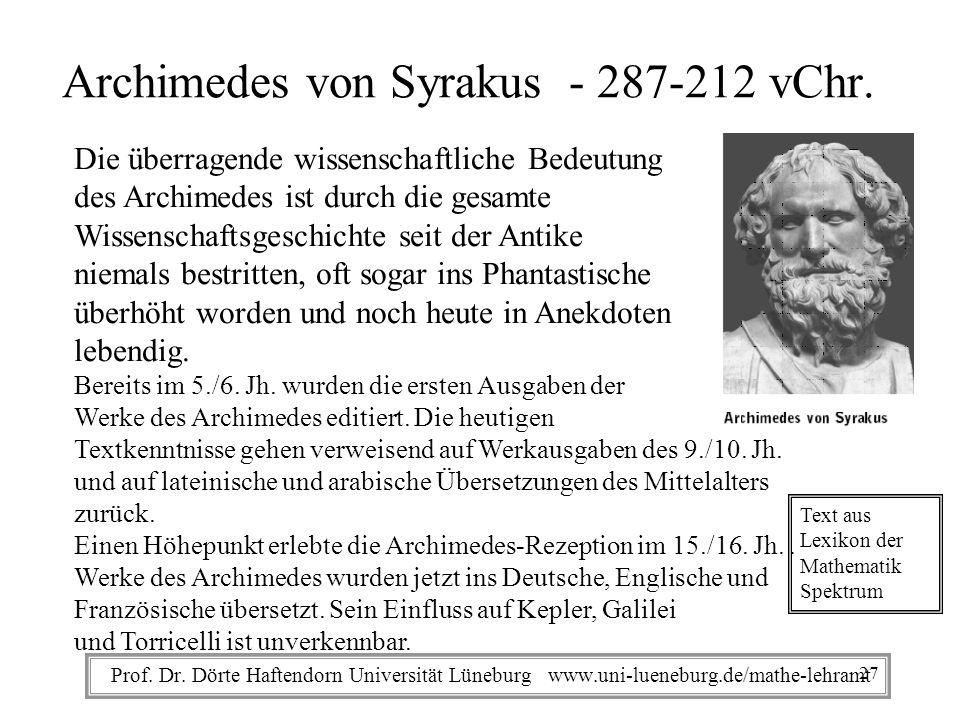 Prof. Dr. Dörte Haftendorn Universität Lüneburg www.uni-lueneburg.de/mathe-lehramt Archimedes von Syrakus - 287-212 vChr. Die überragende wissenschaft