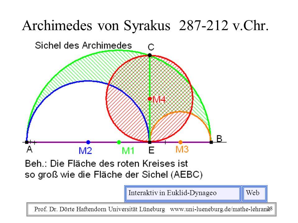 Prof. Dr. Dörte Haftendorn Universität Lüneburg www.uni-lueneburg.de/mathe-lehramt Archimedes von Syrakus 287-212 v.Chr. WebInteraktiv in Euklid-Dynag