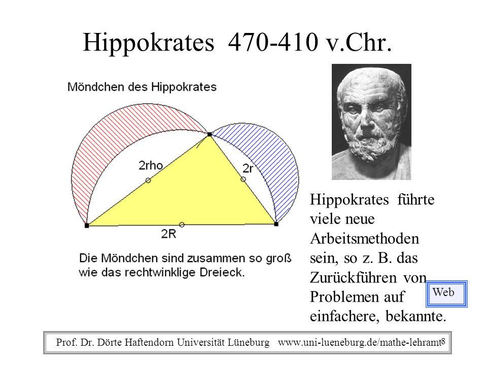 Prof. Dr. Dörte Haftendorn Universität Lüneburg www.uni-lueneburg.de/mathe-lehramt Hippokrates 470-410 v.Chr. Hippokrates führte viele neue Arbeitsmet