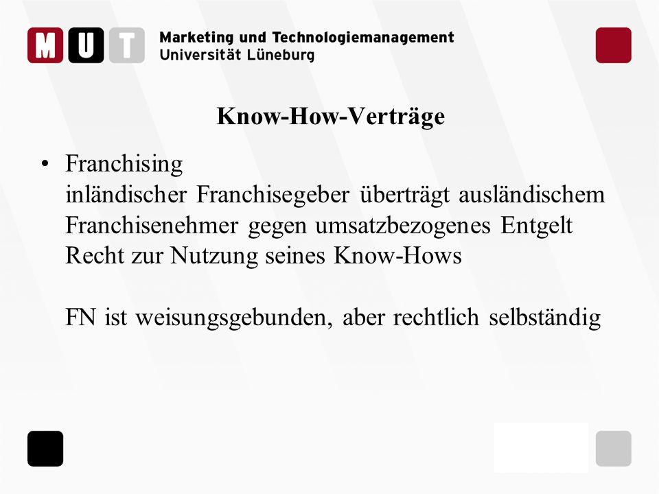 Know-How-Verträge Franchising inländischer Franchisegeber überträgt ausländischem Franchisenehmer gegen umsatzbezogenes Entgelt Recht zur Nutzung sein