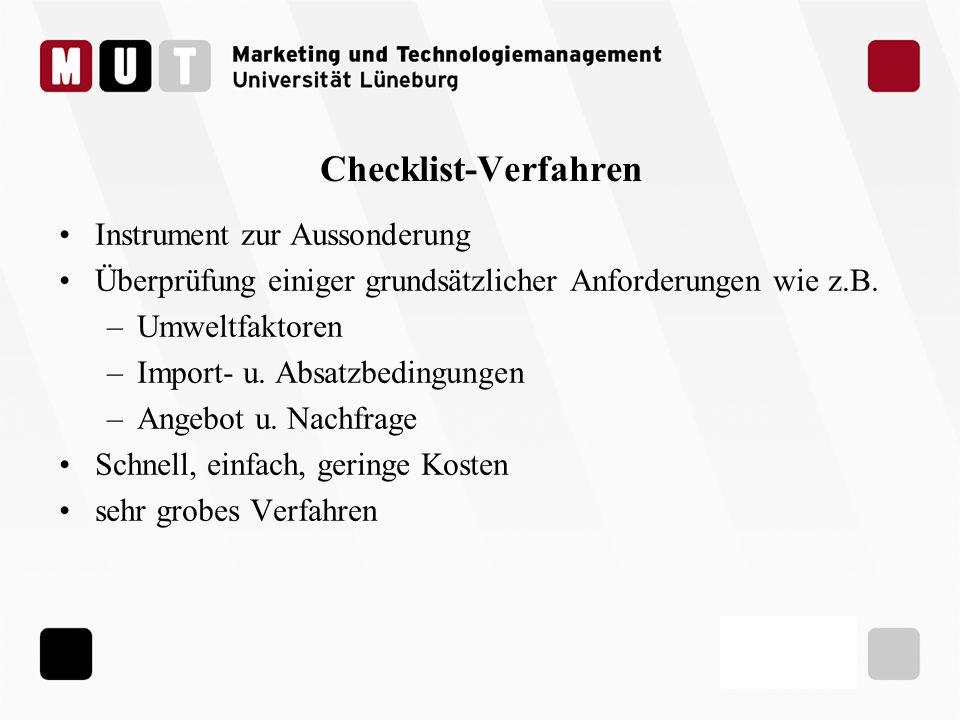 Checklist-Verfahren Instrument zur Aussonderung Überprüfung einiger grundsätzlicher Anforderungen wie z.B. –Umweltfaktoren –Import- u. Absatzbedingung