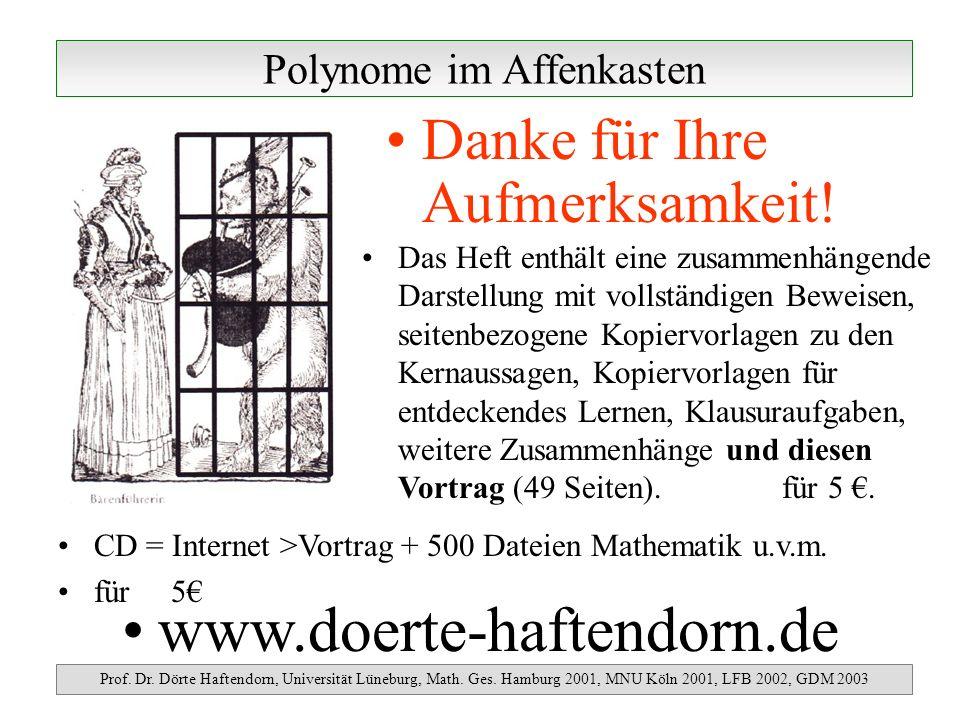 Polynome im Affenkasten Prof. Dr. Dörte Haftendorn, Universität Lüneburg, Math. Ges. Hamburg 2001, MNU Köln 2001, LFB 2002, GDM 2003 Danke für Ihre Au