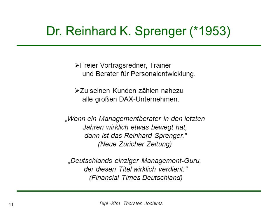 Dipl.-Kfm. Thorsten Jochims 41 Dr. Reinhard K.