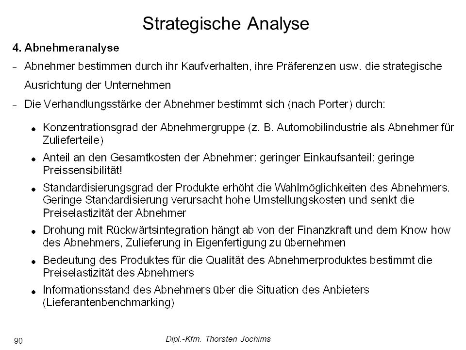 Dipl.-Kfm. Thorsten Jochims 90 Strategische Analyse