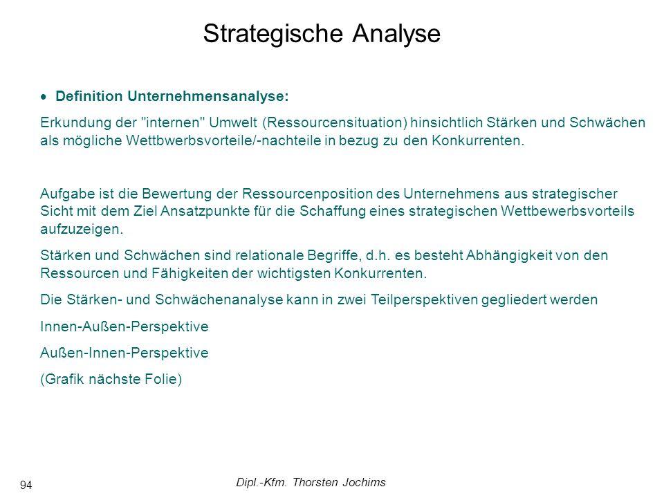 Dipl.-Kfm. Thorsten Jochims 94 Definition Unternehmensanalyse: Erkundung der