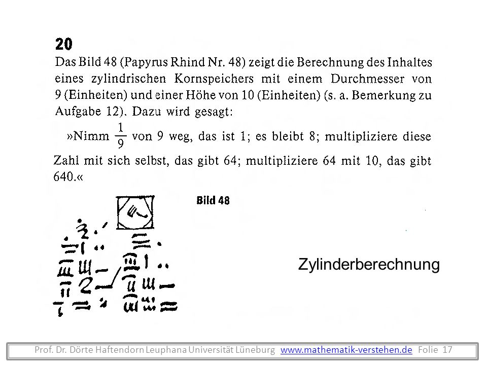 Prof. Dr. Dörte Haftendorn Leuphana Universität Lüneburg www.mathematik-verstehen.de Folie 17www.mathematik-verstehen.de Zylinderberechnung
