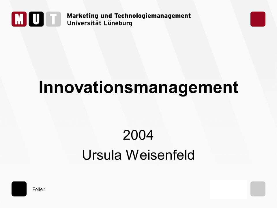 Folie 1 Innovationsmanagement 2004 Ursula Weisenfeld