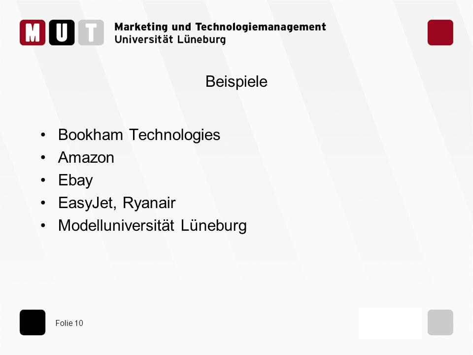 Folie 10 Beispiele Bookham Technologies Amazon Ebay EasyJet, Ryanair Modelluniversität Lüneburg