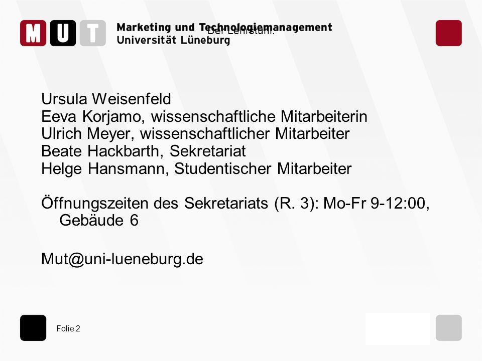 Folie 2 Der Lehrstuhl: Ursula Weisenfeld Eeva Korjamo, wissenschaftliche Mitarbeiterin Ulrich Meyer, wissenschaftlicher Mitarbeiter Beate Hackbarth, S