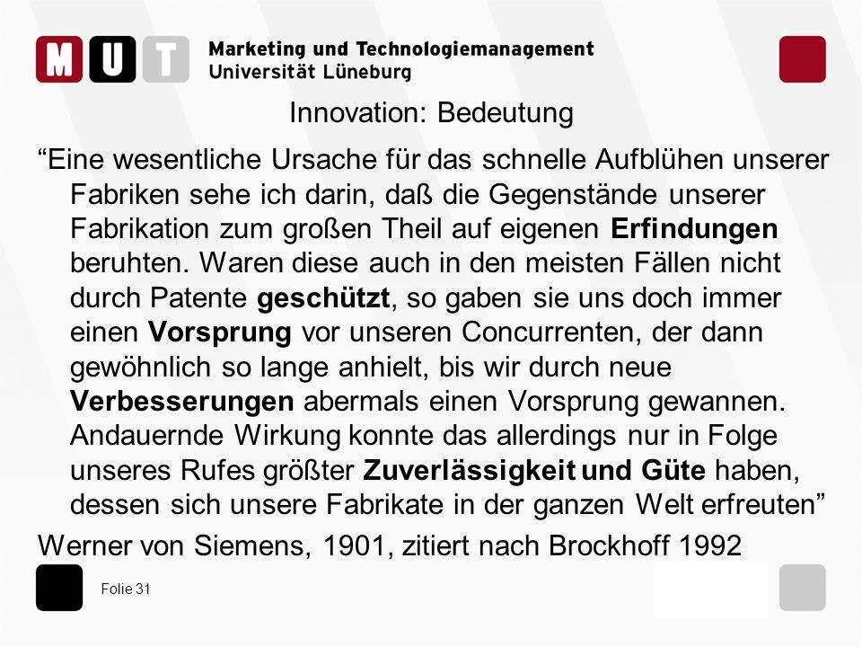 Folie 31 Innovation: Bedeutung Eine wesentliche Ursache für das schnelle Aufblühen unserer Fabriken sehe ich darin, daß die Gegenstände unserer Fabrik