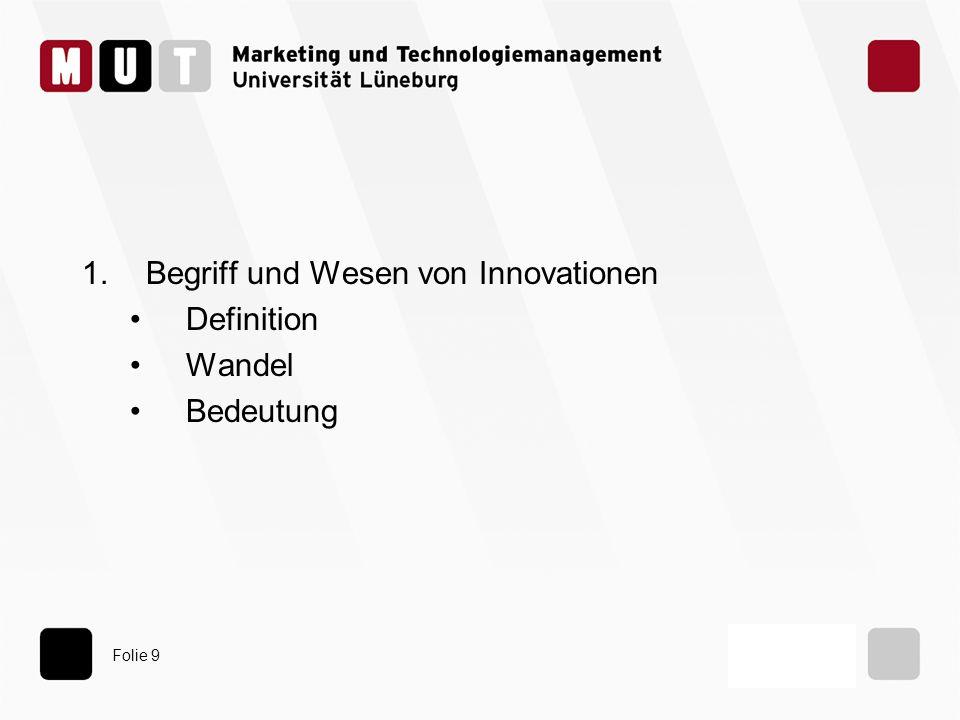 Folie 9 1.Begriff und Wesen von Innovationen Definition Wandel Bedeutung
