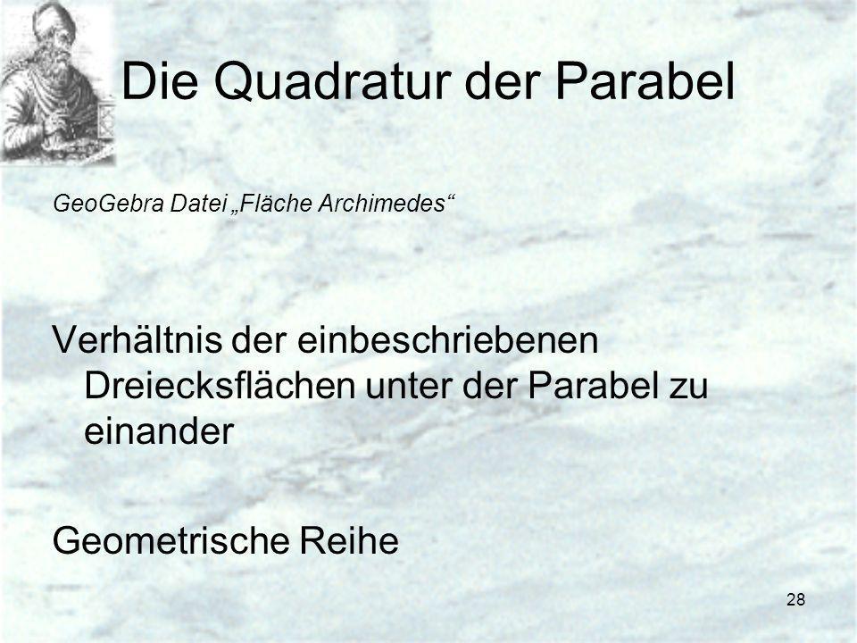 28 Die Quadratur der Parabel GeoGebra Datei Fläche Archimedes Verhältnis der einbeschriebenen Dreiecksflächen unter der Parabel zu einander Geometrisc
