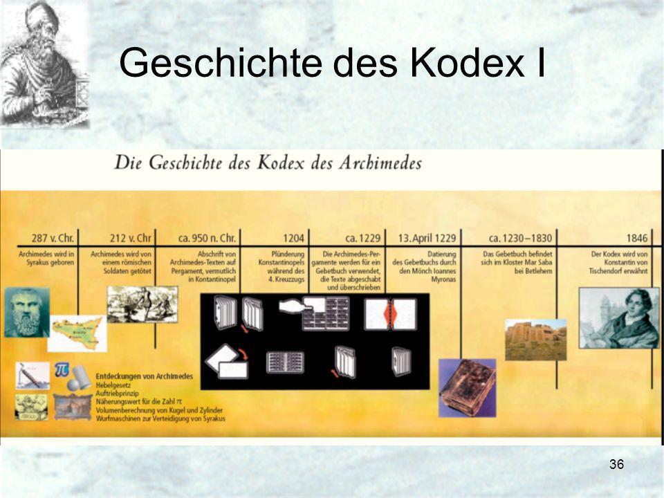36 Geschichte des Kodex I