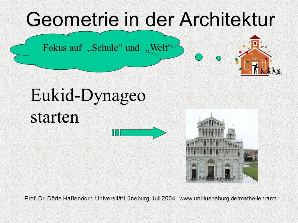 Geometrie in der Architektur Fokus auf Schule und Welt Prof. Dr. Dörte Haftendorn, Universität Lüneburg, Juli 2004, www.uni-lueneburg.de/mathe-lehramt