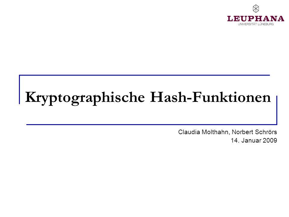 Kryptographische Hash-Funktionen Claudia Molthahn, Norbert Schrörs 14. Januar 2009