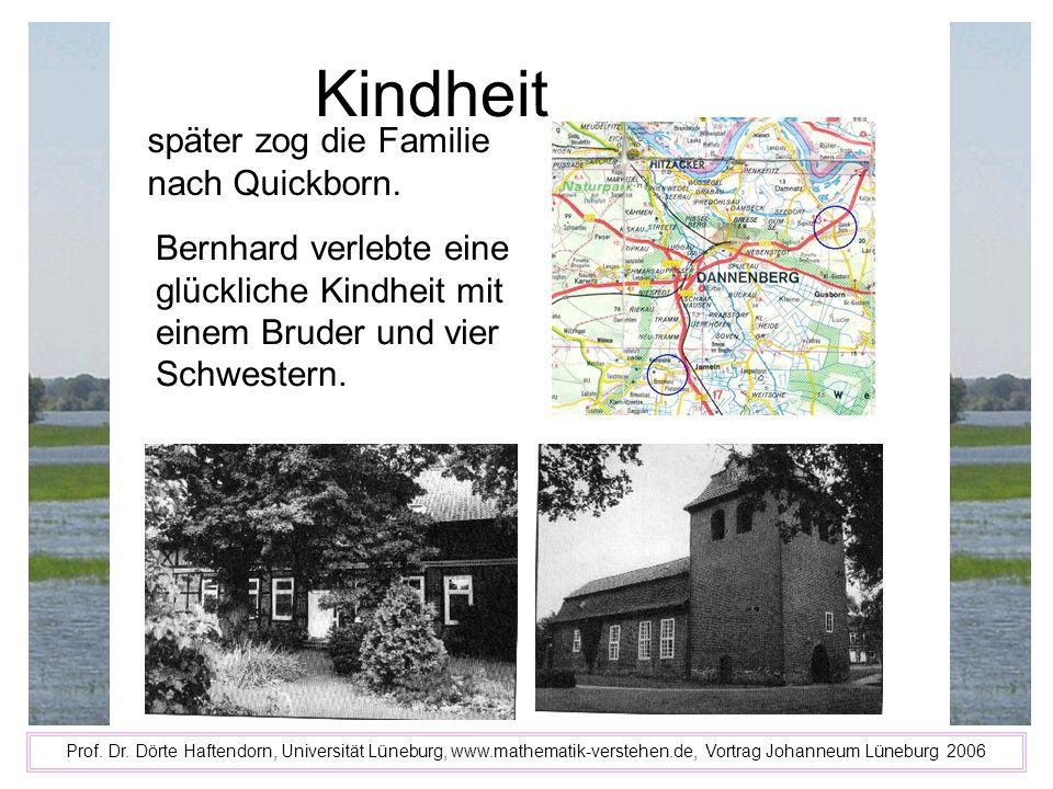 Kindheit Prof. Dr. Dörte Haftendorn, Universität Lüneburg, www.mathematik-verstehen.de, Vortrag Johanneum Lüneburg 2006 später zog die Familie nach Qu
