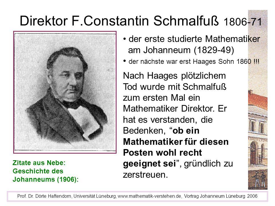 Direktor F.Constantin Schmalfuß 1806-71 Prof. Dr. Dörte Haftendorn, Universität Lüneburg, www.mathematik-verstehen.de, Vortrag Johanneum Lüneburg 2006