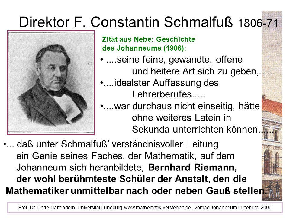 Direktor F. Constantin Schmalfuß 1806-71 Prof. Dr. Dörte Haftendorn, Universität Lüneburg, www.mathematik-verstehen.de, Vortrag Johanneum Lüneburg 200