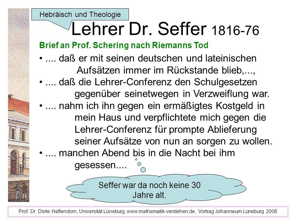 Lehrer Dr. Seffer 1816-76 Prof. Dr. Dörte Haftendorn, Universität Lüneburg, www.mathematik-verstehen.de, Vortrag Johanneum Lüneburg 2006 Brief an Prof