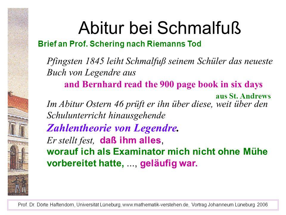 Abitur bei Schmalfuß Prof. Dr. Dörte Haftendorn, Universität Lüneburg, www.mathematik-verstehen.de, Vortrag Johanneum Lüneburg 2006 Brief an Prof. Sch