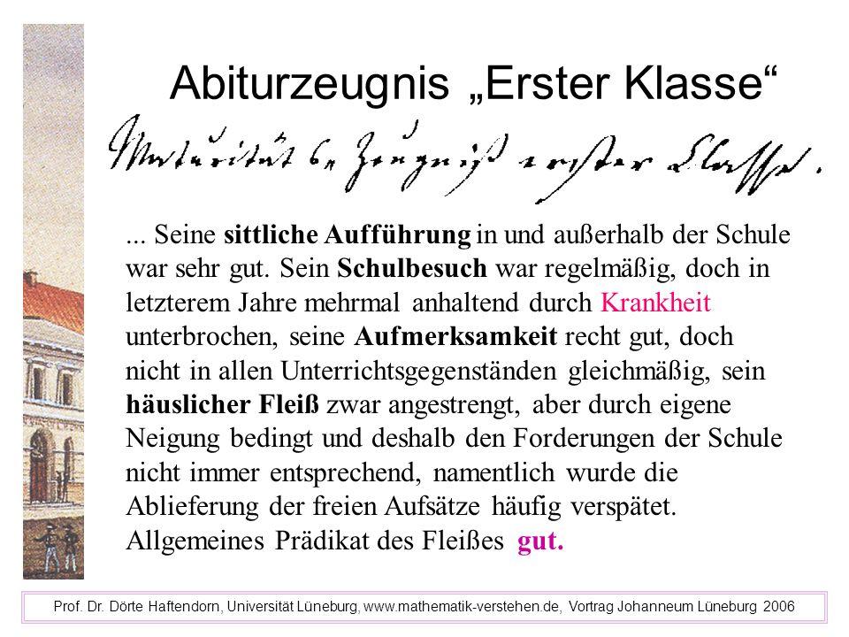 Abiturzeugnis Erster Klasse Prof. Dr. Dörte Haftendorn, Universität Lüneburg, www.mathematik-verstehen.de, Vortrag Johanneum Lüneburg 2006... Seine si