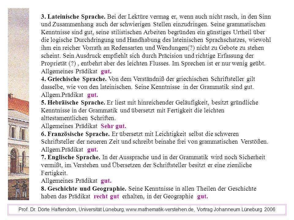 Prof. Dr. Dörte Haftendorn, Universität Lüneburg, www.mathematik-verstehen.de, Vortrag Johanneum Lüneburg 2006 3. Lateinische Sprache. Bei der Lektüre