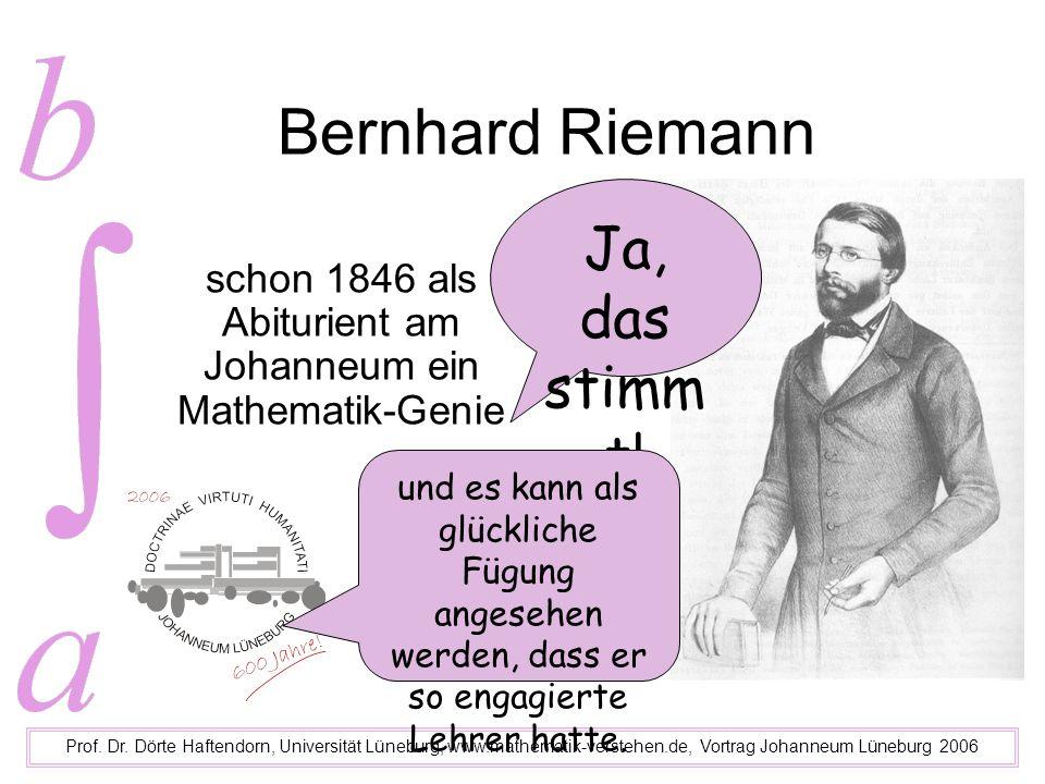 Bernhard Riemann schon 1846 als Abiturient am Johanneum ein Mathematik-Genie Prof. Dr. Dörte Haftendorn, Universität Lüneburg, www.mathematik-verstehe