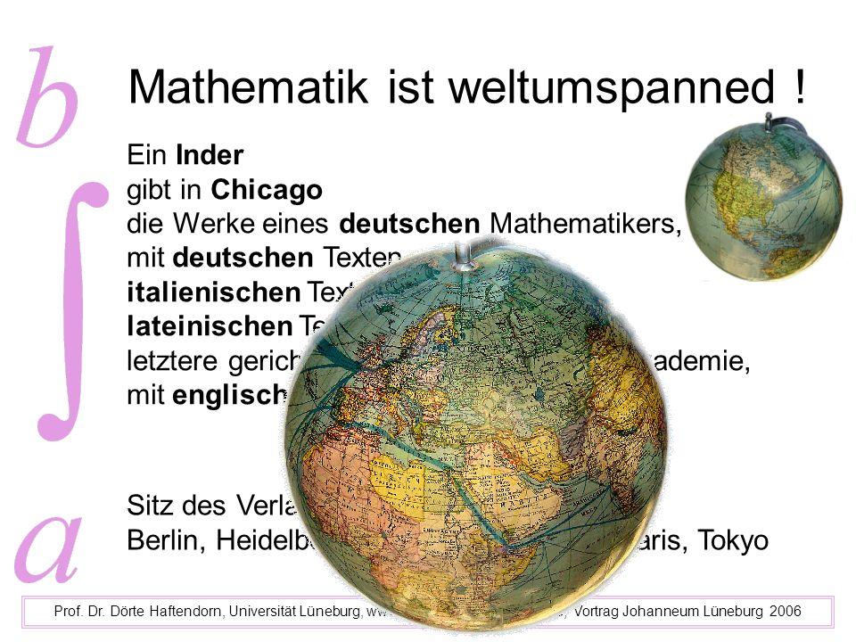 Mathematik ist weltumspanned ! Prof. Dr. Dörte Haftendorn, Universität Lüneburg, www.mathematik-verstehen.de, Vortrag Johanneum Lüneburg 2006 Ein Inde