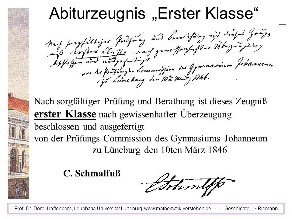 Abiturzeugnis Erster Klasse Prof. Dr. Dörte Haftendorn, Leuphana Universität Lüneburg, www.mathematik-verstehen.de --> Geschichte --> Riemann Nach sor