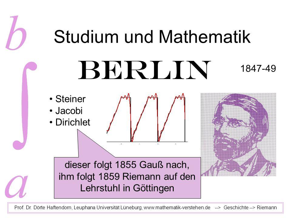 Studium und Mathematik Prof. Dr. Dörte Haftendorn, Leuphana Universität Lüneburg, www.mathematik-verstehen.de --> Geschichte --> Riemann Berlin Steine