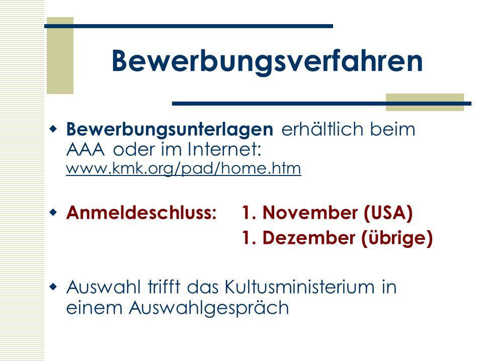 Bewerbungsverfahren Bewerbungsunterlagen erhältlich beim AAA oder im Internet: www.kmk.org/pad/home.htm www.kmk.org/pad/home.htm Anmeldeschluss:1. Nov