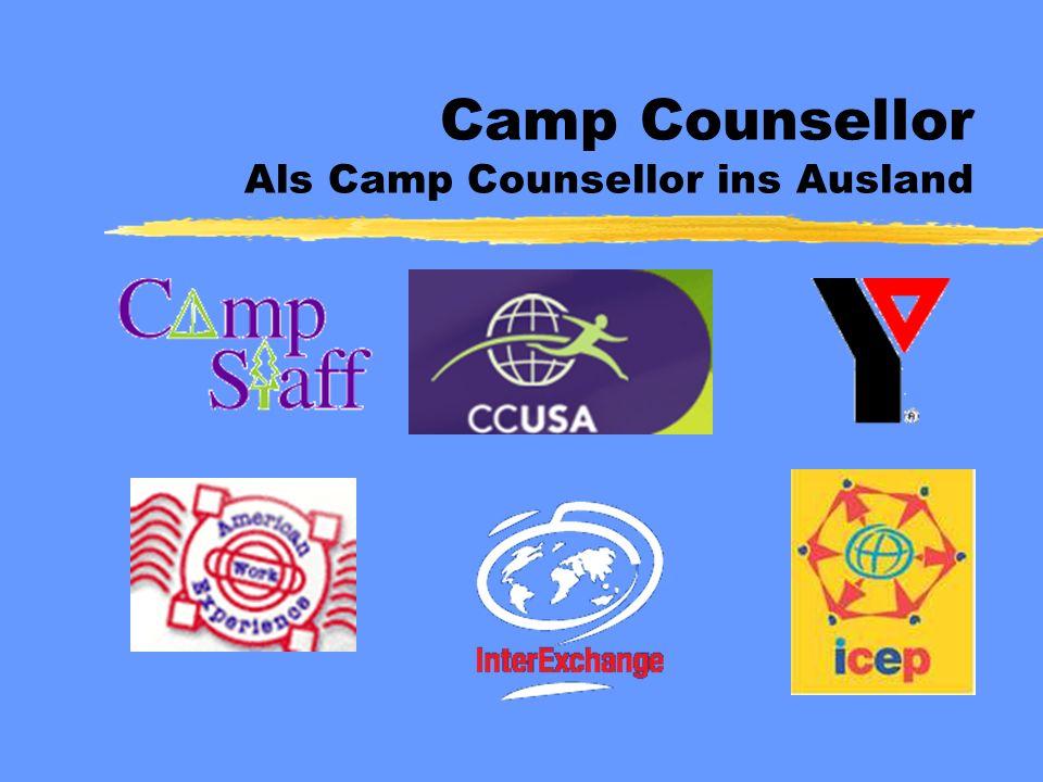 Gliederung Camp Counsellor zZielgruppe zAufgaben, Einsatzorte, Zeitraum zBewerbungsverfahren zFinanzierung zPersönlicher Nutzen zAdressen
