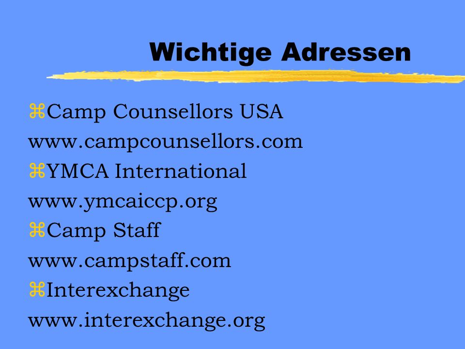 Wichtige Adressen zCamp Counsellors USA   zYMCA International   zCamp Staff   zInterexchange
