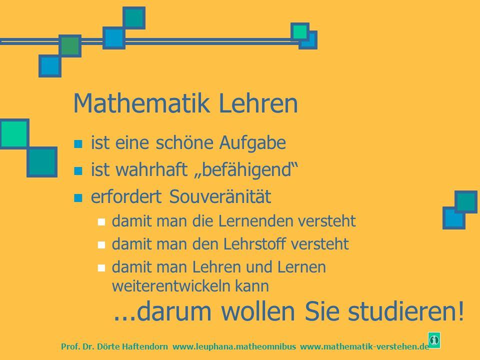 Mathematik Lehren ist eine schöne Aufgabe ist wahrhaft befähigend erfordert Souveränität damit man die Lernenden versteht damit man den Lehrstoff vers