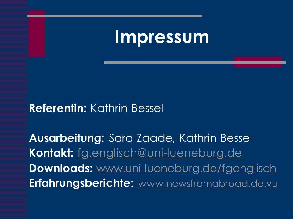 Impressum Referentin: Kathrin Bessel Ausarbeitung: Sara Zaade, Kathrin Bessel Kontakt: fg.englisch@uni-lueneburg.defg.englisch@uni-lueneburg.de Downlo