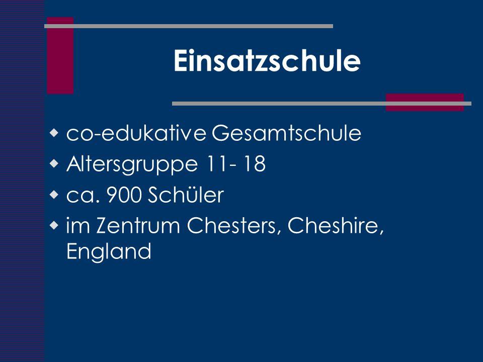 Einsatzschule co-edukative Gesamtschule Altersgruppe 11- 18 ca. 900 Schüler im Zentrum Chesters, Cheshire, England