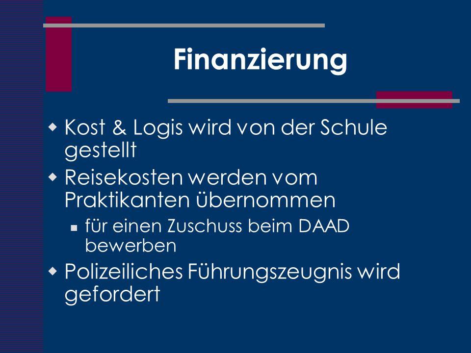 Finanzierung Kost & Logis wird von der Schule gestellt Reisekosten werden vom Praktikanten übernommen für einen Zuschuss beim DAAD bewerben Polizeilic