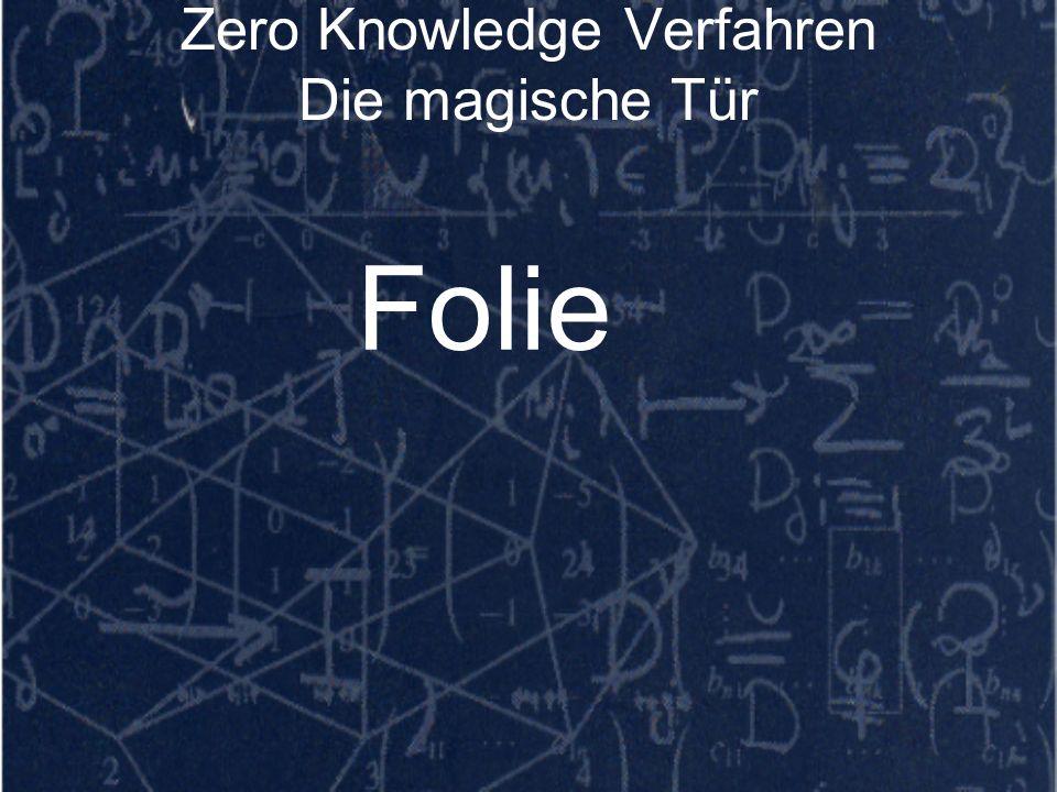 Zero Knowledge Verfahren Die magische Tür Folie