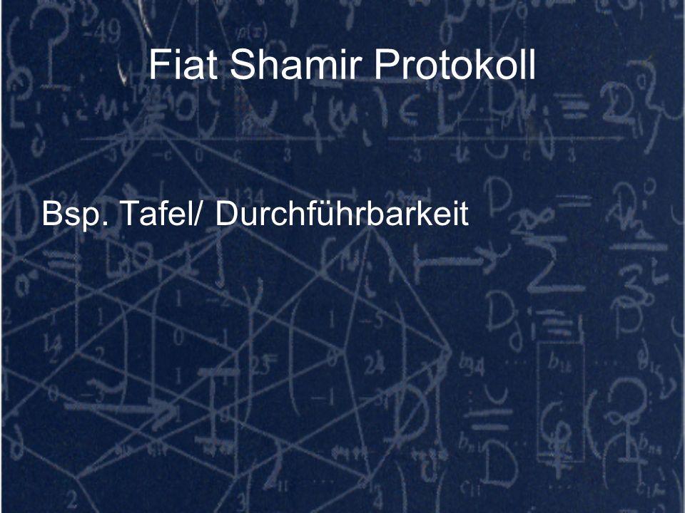 Fiat Shamir Protokoll Bsp. Tafel/ Durchführbarkeit