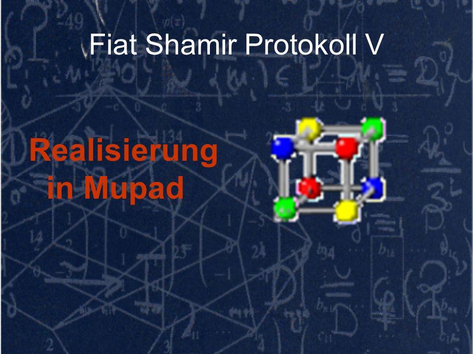 Fiat Shamir Protokoll V Realisierung in Mupad