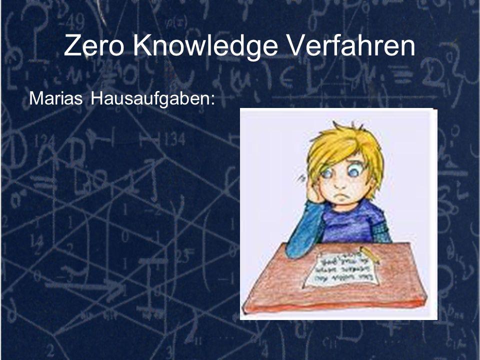 Zero Knowledge Verfahren Marias Hausaufgaben: