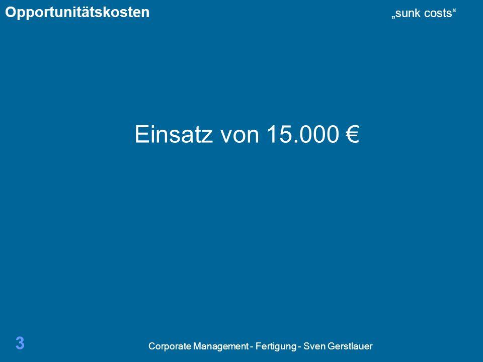 Corporate Management - Fertigung - Sven Gerstlauer 34 Standardgrenzpreis auch Leistungsertrag genannt, Begriff der Standardgrenzpreisrechnung.