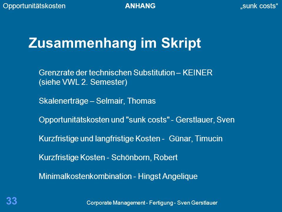 Corporate Management - Fertigung - Sven Gerstlauer 33 Zusammenhang im Skript Grenzrate der technischen Substitution – KEINER (siehe VWL 2. Semester) S
