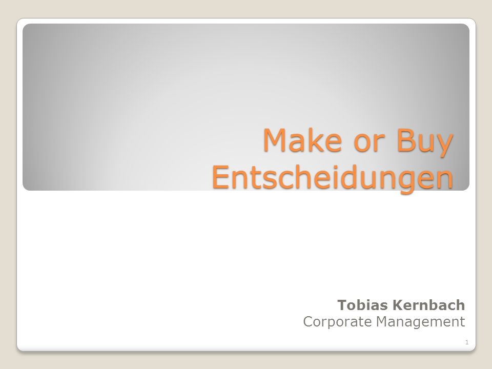 Make or Buy Entscheidungen Tobias Kernbach Corporate Management 1