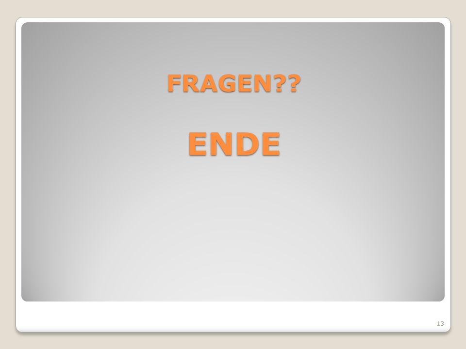 FRAGEN?? ENDE 13
