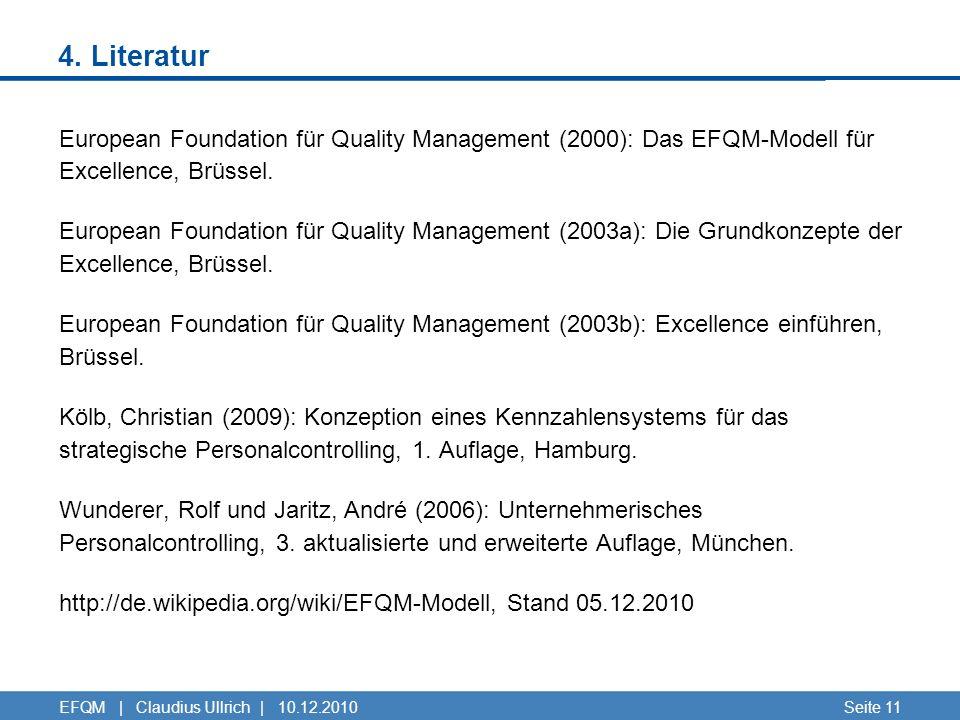 4. Literatur European Foundation für Quality Management (2000): Das EFQM-Modell für Excellence, Brüssel. European Foundation für Quality Management (2