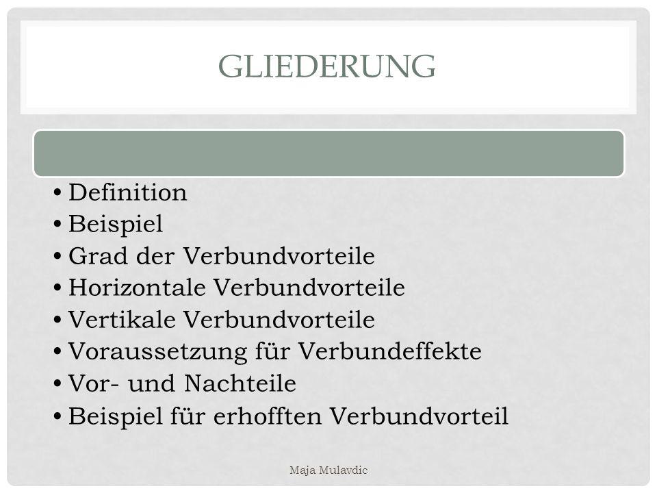 GLIEDERUNG Definition Beispiel Grad der Verbundvorteile Horizontale Verbundvorteile Vertikale Verbundvorteile Voraussetzung für Verbundeffekte Vor- un