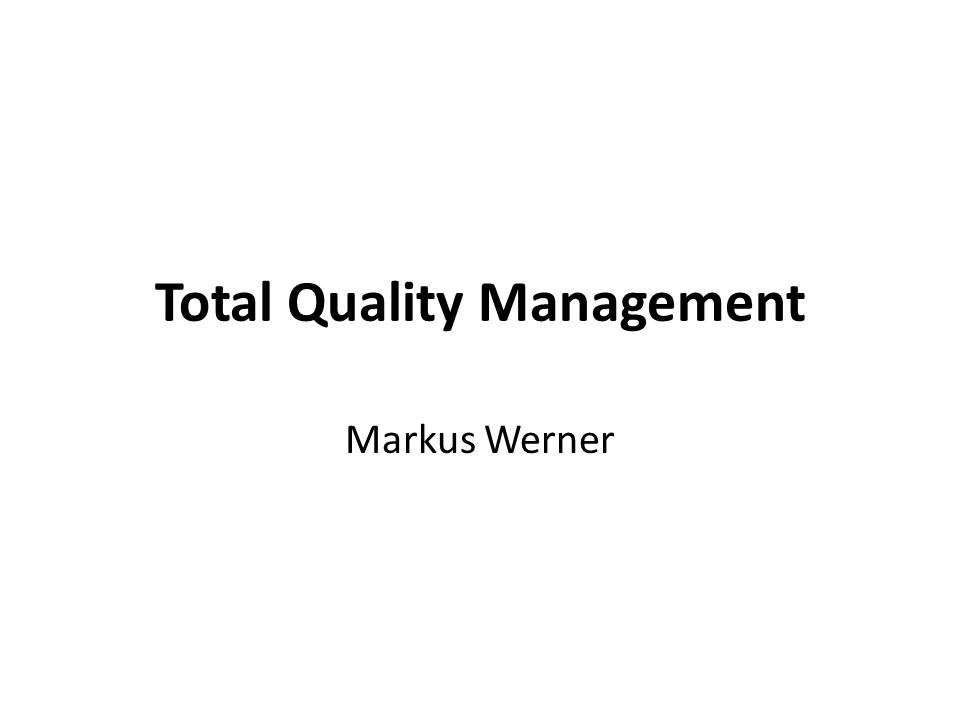 Total Quality Management Markus Werner